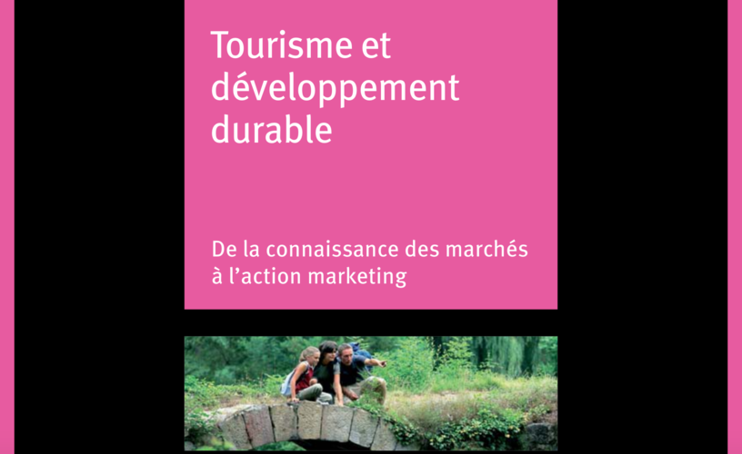 Tourisme et développement durable : de l'action marketing à ...